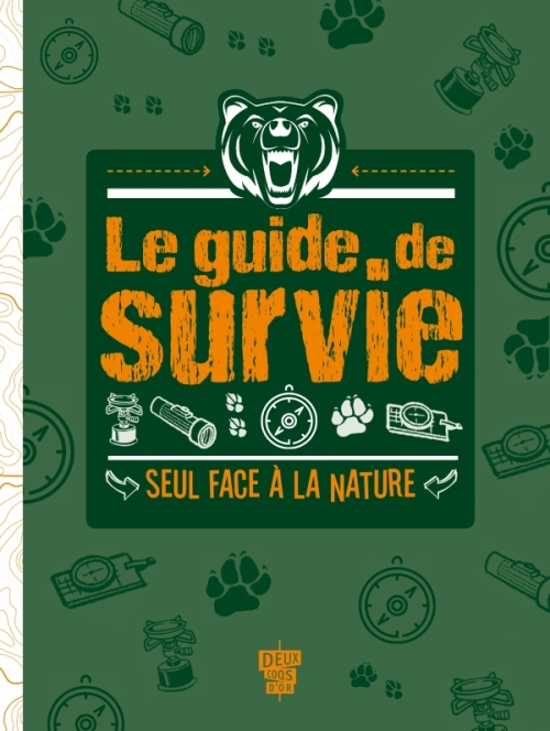 Le guide de survie - Seul face à la nature